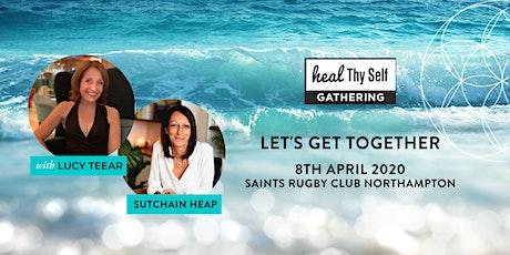Heal Thy Self Gathering- Northampton UK tickets