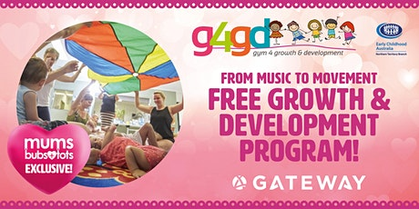 Gateway Mums+Bub+Tots Gym 4 Growth & Development tickets