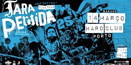 Tara Perdida - 25 Anos Club Tour | Porto bilhetes