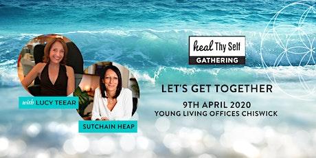 Heal Thy Self Gathering - London UK tickets