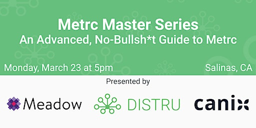 Metrc Master Series: An Advanced, No-Bullsh*t Guide to Metrc - Salinas