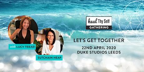 Heal Thy Self Gathering - Leeds UK tickets