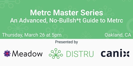 Metrc Master Series: An Advanced, No-Bullsh*t Guide to Metrc - Oakland tickets