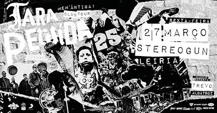 Tara Perdida - 25 Anos Club Tour | Leiria bilhetes