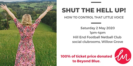 Shut the Hell Up: How to Control that Little Voice (Beyond Blue fundraiser)