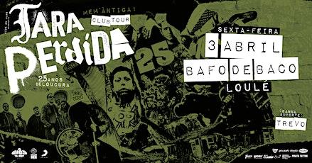 Tara Perdida - 25 Anos Club Tour | Loulé ingressos
