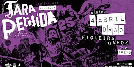 Tara Perdida - 25 Anos Club Tour | Figueira da Foz bilhetes