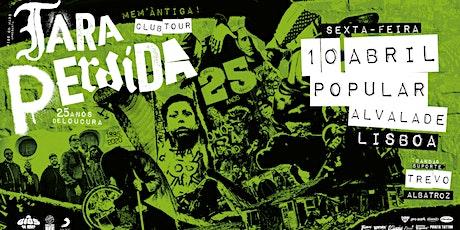 Tara Perdida - 25 Anos Club Tour | Lisboa bilhetes