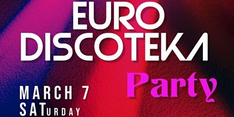 EURO Discoteka Party! tickets
