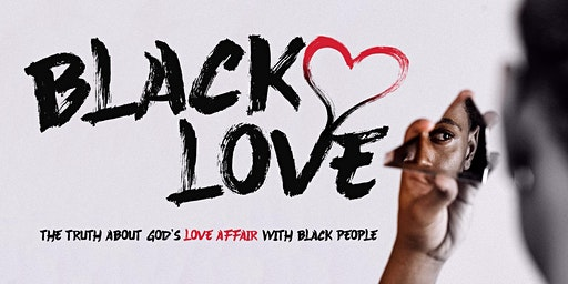 Black Love: The Truth About God's Love Affair With Black People