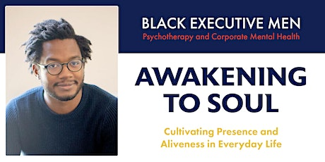 Awakening to Soul: Cultivating Presence and Aliveness in Everyday Life tickets