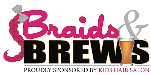 Kids Hair Salon Braids & Brews FREE Class