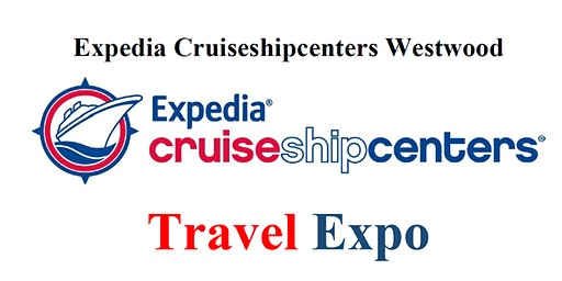 Exclusive Travel show hosted by Expedia Cruiseshipcenters- Westwood!