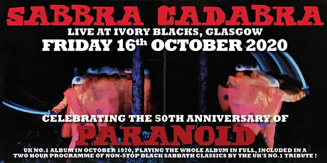 Sabbra Cadabra - Paranoid 50th Anniversary Show - Ivory Blacks Glasgow tickets