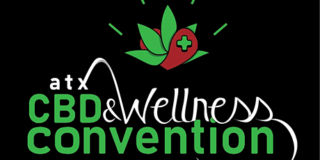 The First Annual ATX CBD & Wellness Convention of 2020 tickets