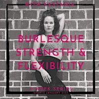 Burlesque Strength & Flexibility