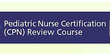 Pediatric Nursing Certification Review Course tickets