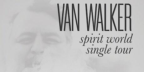 Van Walker Spirit World Single Launch at Willie Smiths tickets