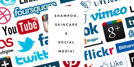 Shampoo, Skincare & Social Media! tickets