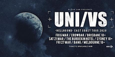 "UNI/VS ""Hellhound"" East Coast Tour - Sydney tickets"