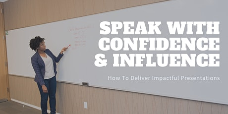 Speak with Confidence & Influence tickets