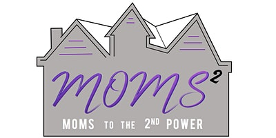 Moms to the 2nd Power