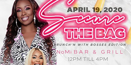 Secure the Bag Brunch'n with Bosses Edition
