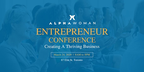 Alpha Woman Entrepreneur Conference: Creating a Thriving Business tickets