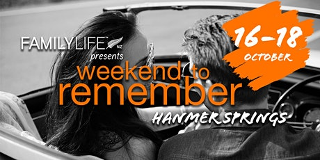 FamilyLife Weekend To Remember - Hanmer Springs, South Island -October tickets