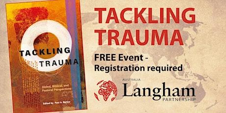 Tackling Trauma - Langham Partnership Event in SA tickets
