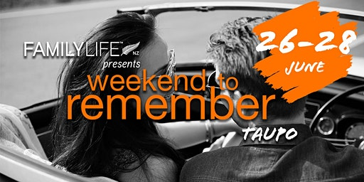 FamilyLife Weekend To Remember - Taupo - June 2020