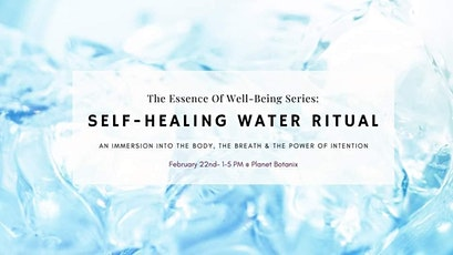 Self-healing Water Ritual - Essence of Well-Being Series tickets