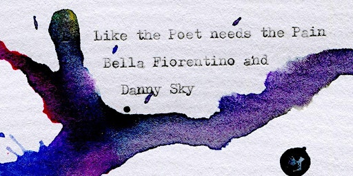 Like The Poet Needs The Pain: exhibition of art & poetry by Bella Fiorentino & Danny Sky