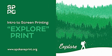 "Intro to Screen Printing: ""Explore"" Print tickets"