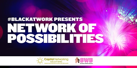 #BlackAtWork Presents: Network of Possibilities tickets