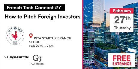 French Tech Connect #7 // How to Pitch Foreign Investors tickets
