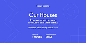 Our Houses: A conversation between architects and...