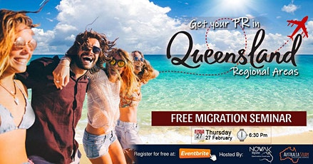 Get Your PR in Queensland- Free Migration Seminar Regional Area tickets