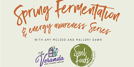 Spring Fermentation & Energy Awareness Series