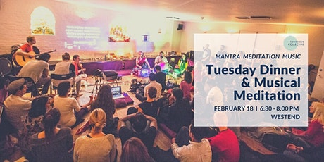 Tuesday Dinner & Musical Meditation West End, 18th Feb tickets
