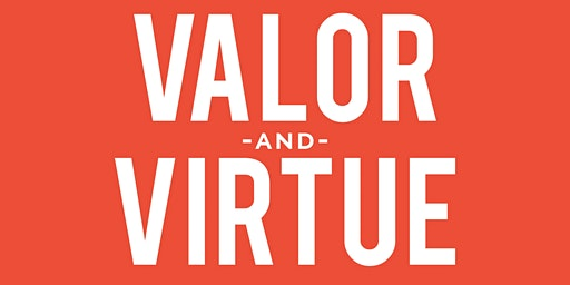 Valor & Virtue Event