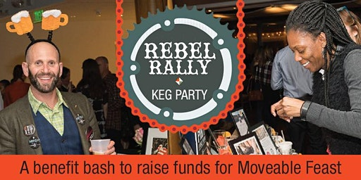 8th Annual Rebel Rally - a keg party benefit for Moveable Feast
