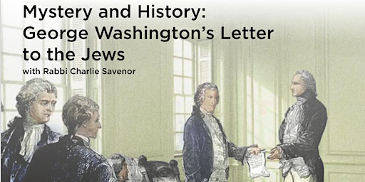NEW DATE: Mystery and History: George Washington's Letter to the Jews