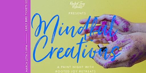 Mindful Creations: A Paint Night with Rooted Joy Retreats