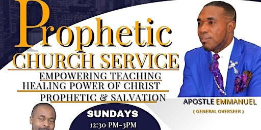 PROPHETIC CHURCH SERVICE