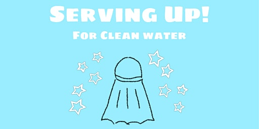 Serving Up! For Clean Water