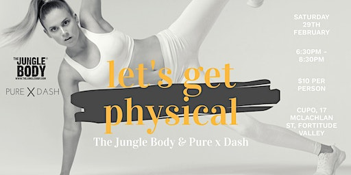 Let's get Physical - The Jungle Body & Pure X Dash