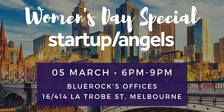 Startup&Angels Melbourne #8 - Women's Day special edition tickets