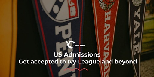 [HCMC] US Admissions: Get Accepted to Ivy League and Beyond