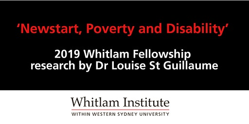 Newstart, Poverty and Disability: 2019 Whitlam Fellowship Research